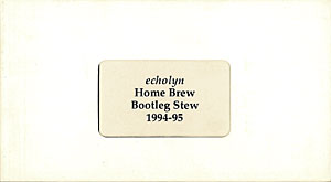 Home Brew Bootleg Stew 1994-1995